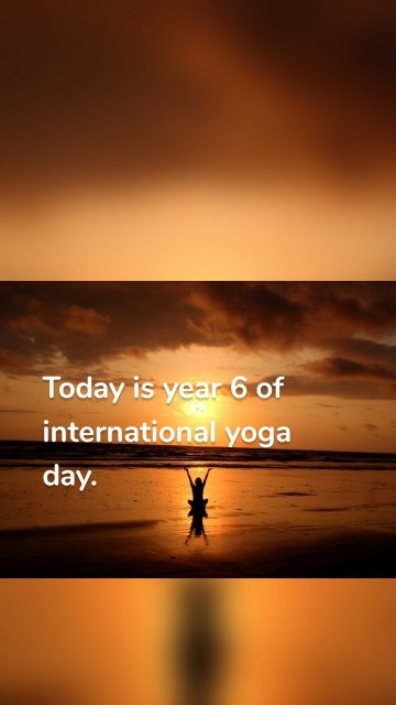 Today is year 6 of international yoga day.